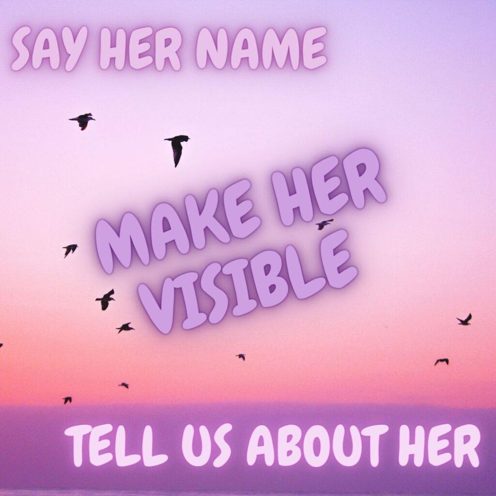 Say Her Name IWD 2021